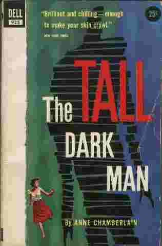Image for The TALL Dark Man  - Story of a young girl who was the terrified and defenseless quarry of a murderer, to whose crime she was sole witness