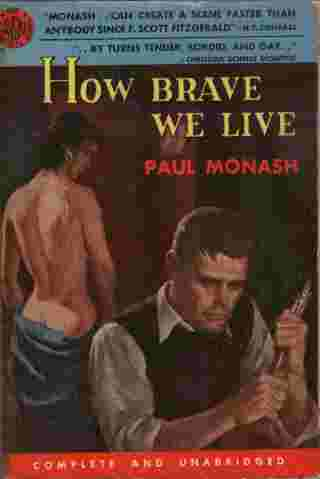 Image for How Brave We Live  - It is a story about several people.. traveling with brutally aimless necessity around Greenwich Village, in and out of bars, beds, and jail...