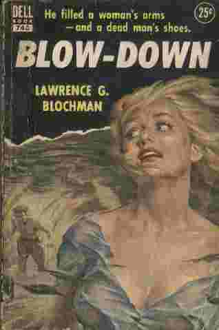 Image for Blow-Down  - He filled a woman's arms - and a dead man's shoes.