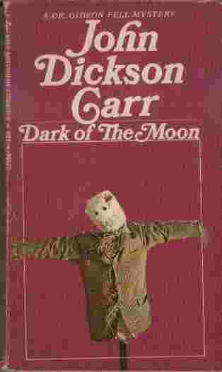 Image for Dark of the Moon  - And before the party is over, a diabolical murder is committed, a murder which is the exact duplicate of one committed nearly three centuries ago...