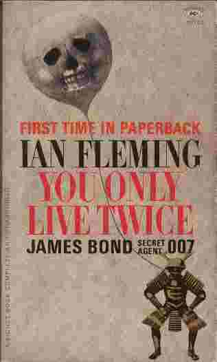 Image for You Only Live Twice  - The James Bond adventure novel that takes 007 to the exotic Orient... to the suicide gardens of the maniacal Dr. Shatterhand... and the arms of the most enticing heroine Fleming ever created, the delightful KISSY SUZUKI.