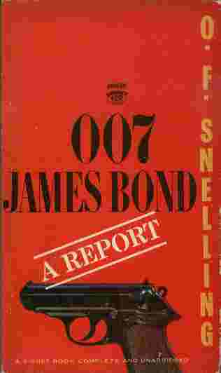 Image for 007 James Bond - A Report  - An extraordinary exposé of the life and loves of Agent 007 - the most famous super-spy in modern fiction.